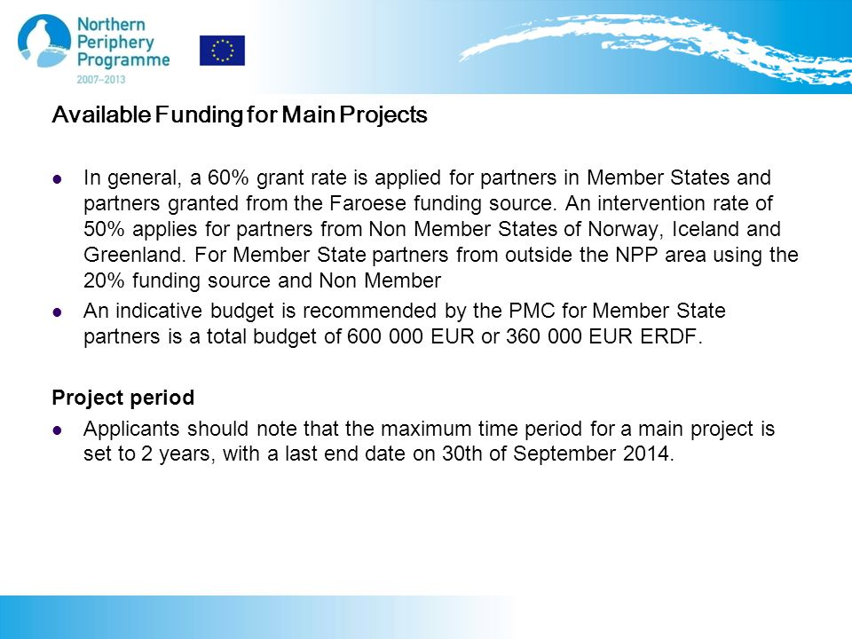 Available Funding for Main Projects In general, a 60% grant rate is applied for partners in Member States and partners granted from the Faroese funding source.