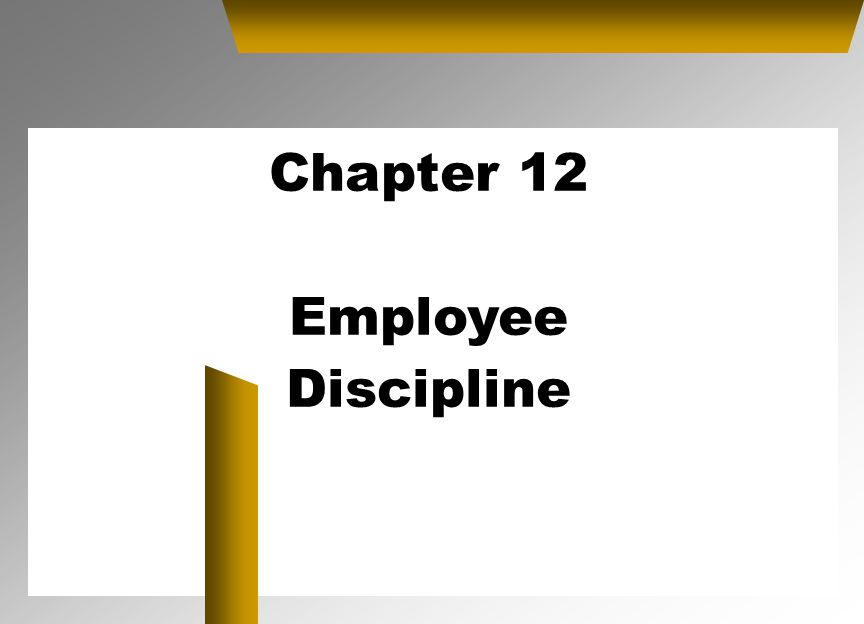 Chapter 12 Employee Discipline
