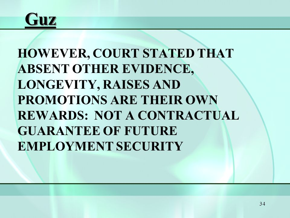 33 GUZ BECAUSE EMPLOYER DID VIOLATE ITS OWN LAY-OFF POLICY, PLAINTIFF WAS PERMITTED TO PROCEED ON BREACH OF CONTRACT WRONGFUL TERMINATION CLAIM