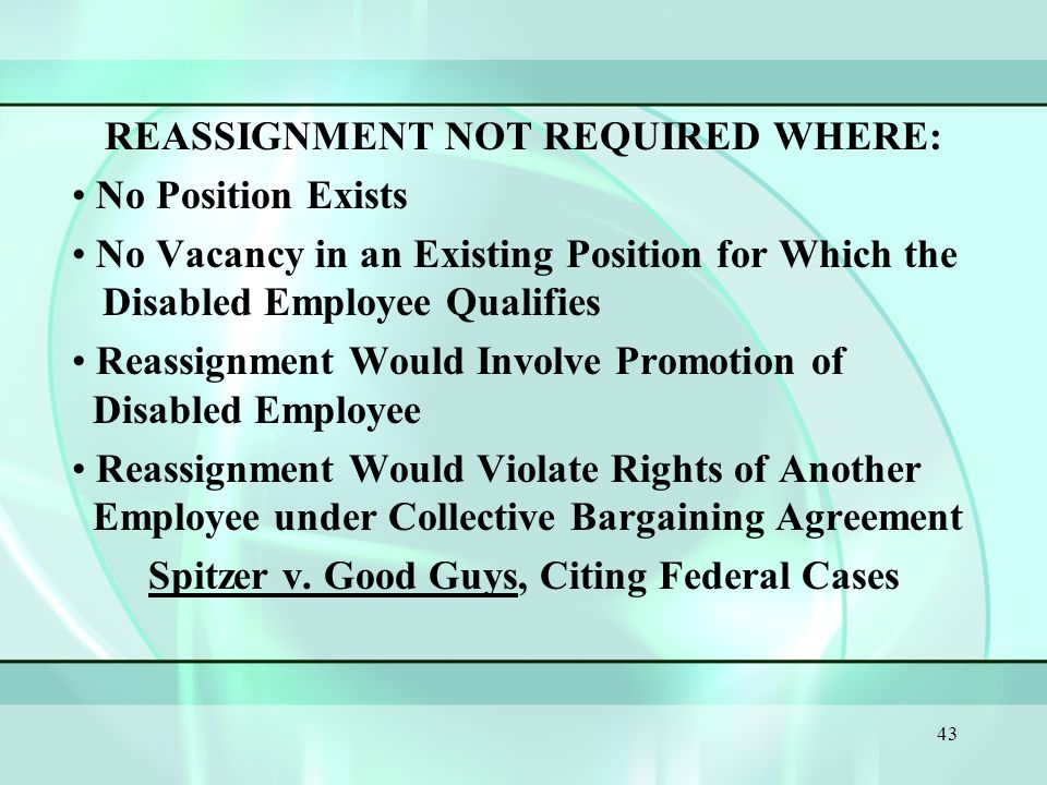 42 WHERE JOB RESTRUCTURING OR OTHER ACCOMMODATION NOT EFFECTIVE, JOB REASSIGNMENT REQUIRED ABSENT UNDUE HARDSHIP