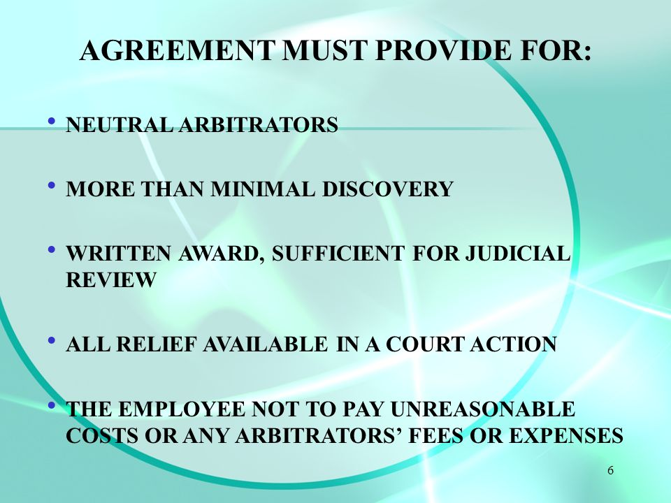 5 IN ORDER TO BE ENFORCABLE (CONSCIONABLE) AS TO STATUTORY/DISCRIMNATION CLAIMS, THE ARBITRATION AGREEMENT MUST DO ALL OF THE FOLLOWING: