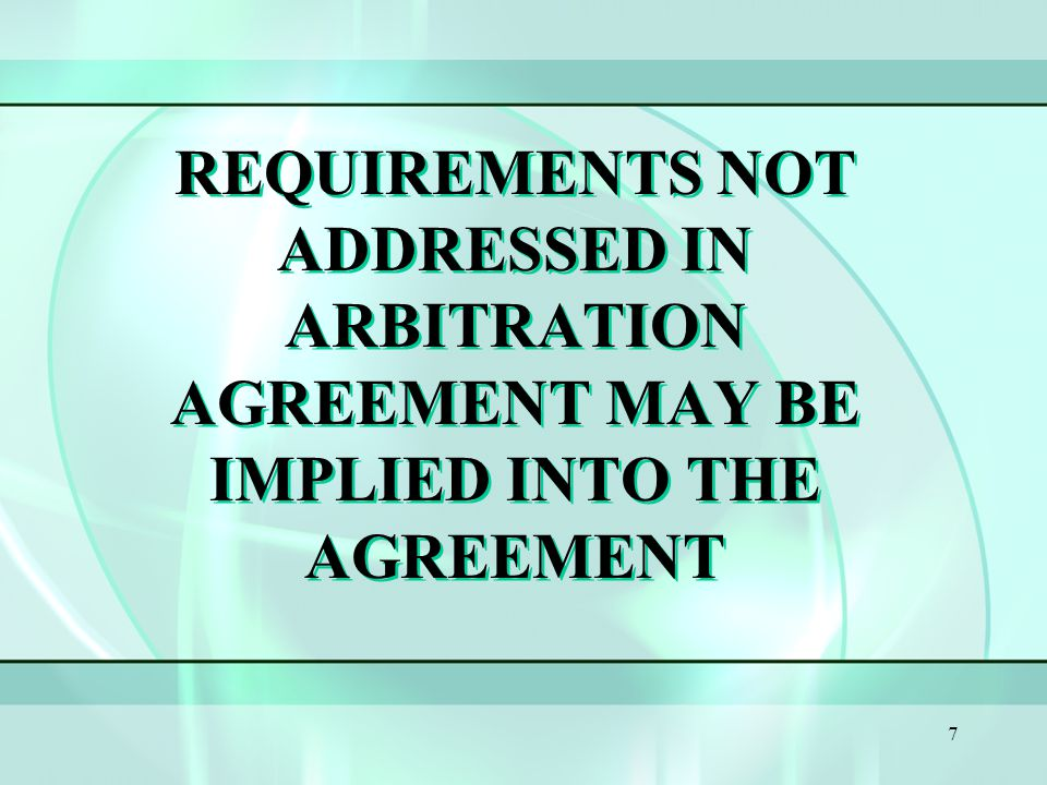 6 AGREEMENT MUST PROVIDE FOR:  NEUTRAL ARBITRATORS  MORE THAN MINIMAL DISCOVERY  WRITTEN AWARD, SUFFICIENT FOR JUDICIAL REVIEW  ALL RELIEF AVAILABLE IN A COURT ACTION  THE EMPLOYEE NOT TO PAY UNREASONABLE COSTS OR ANY ARBITRATORS' FEES OR EXPENSES