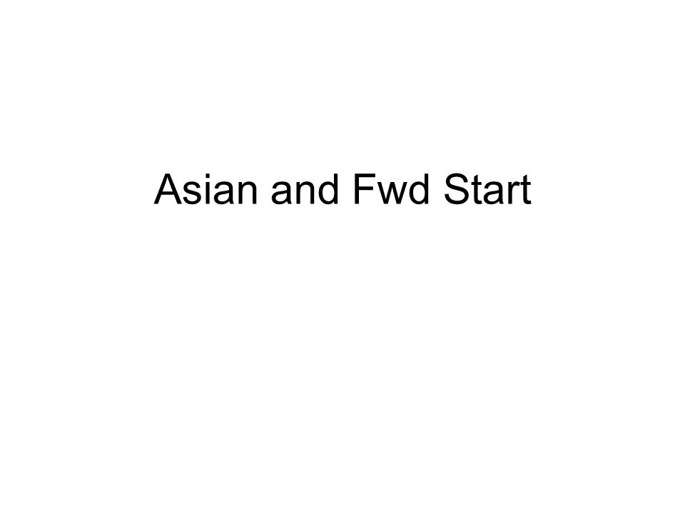 Asian and Fwd Start