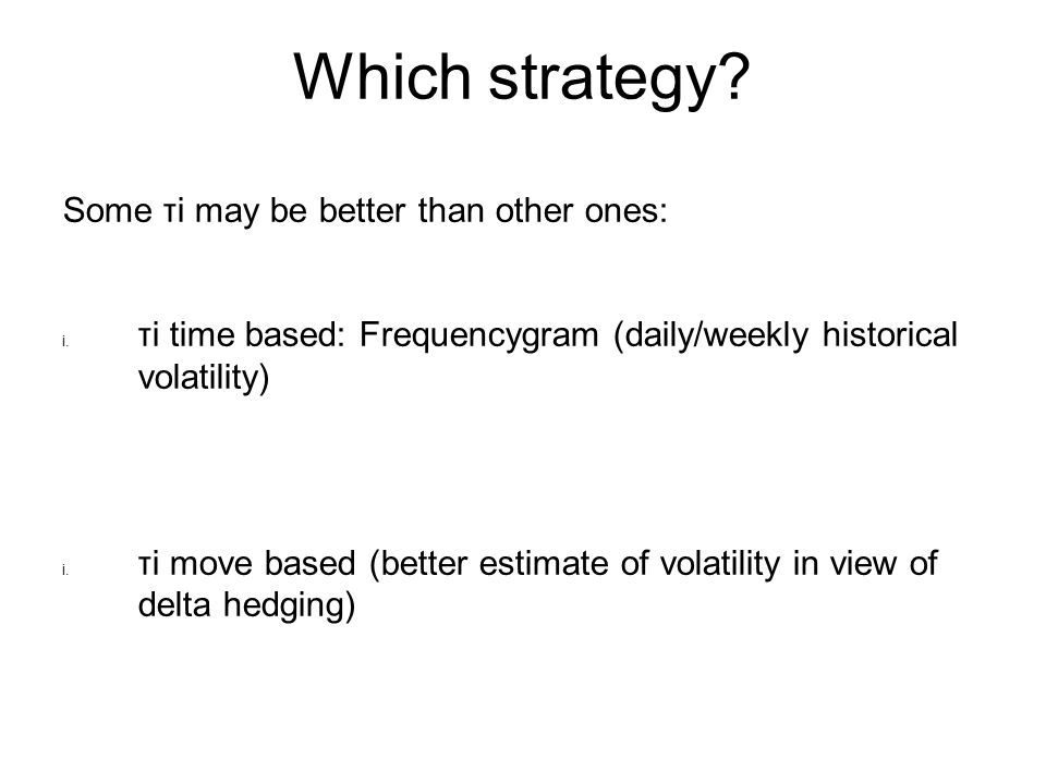 Which strategy. Some τi may be better than other ones: i.