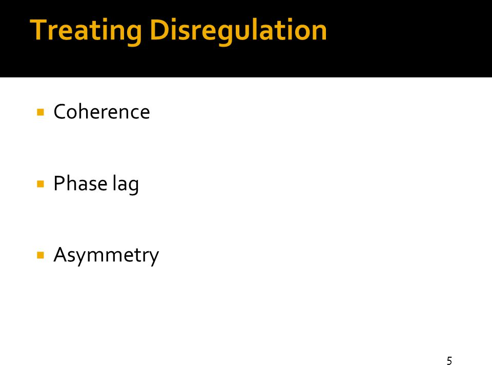 Treating Disregulation  Coherence  Phase lag  Asymmetry 5