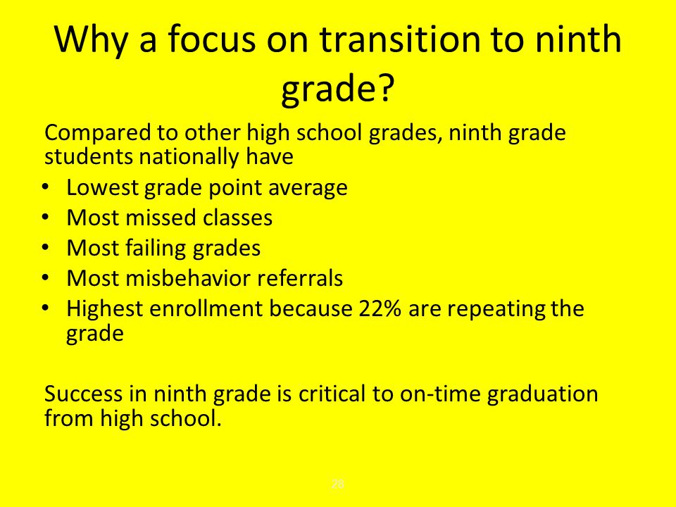 Why is the transition to ninth grade challenging to students.