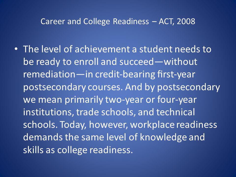 "Readiness vs. Preparedness National Assessment Governing Board defines preparedness as a subset of readiness ""Preparedness focuses on academic qualifica"