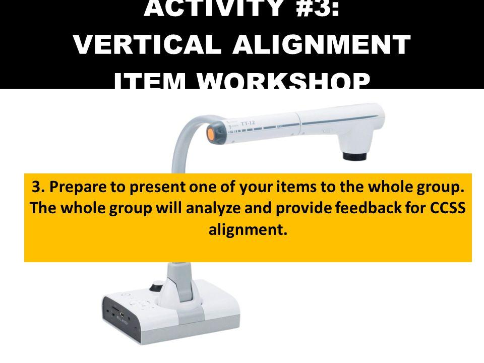 ACTIVITY #3: VERTICAL ALIGNMENT ITEM WORKSHOP 3.