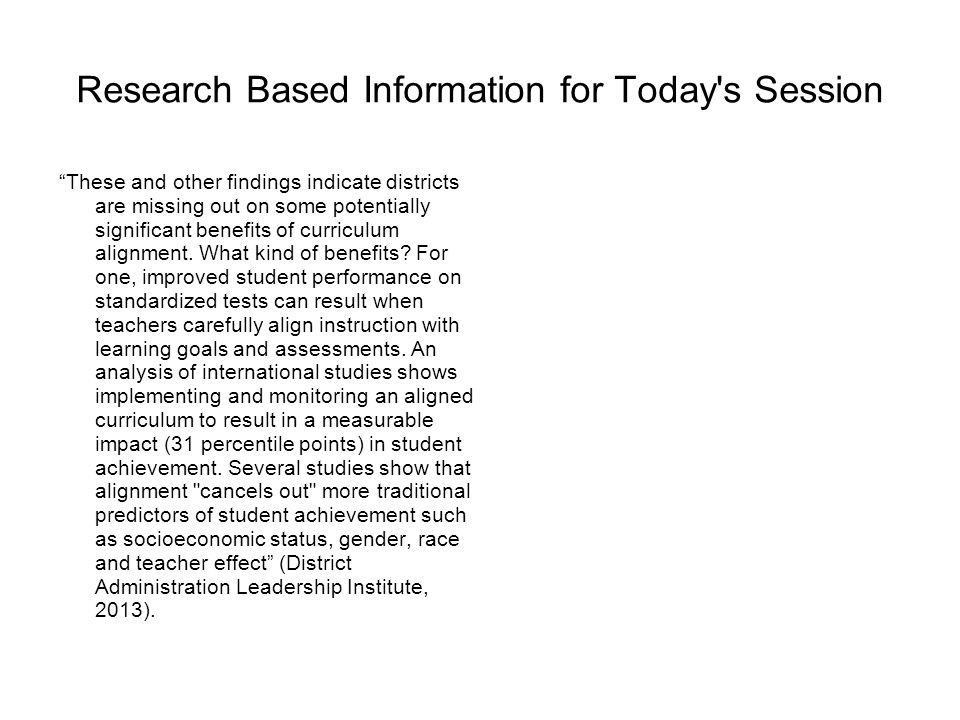 """Research Based Information for Today's Session """"These and other findings indicate districts are missing out on some potentially significant benefits o"""