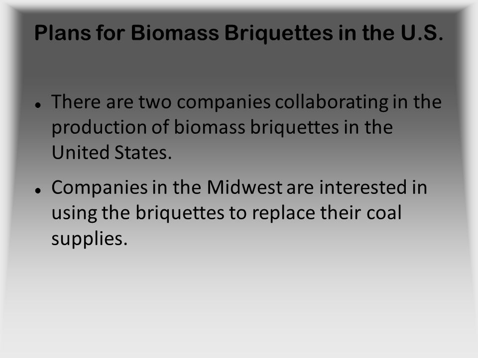 Plans for Biomass Briquettes in the U.S.