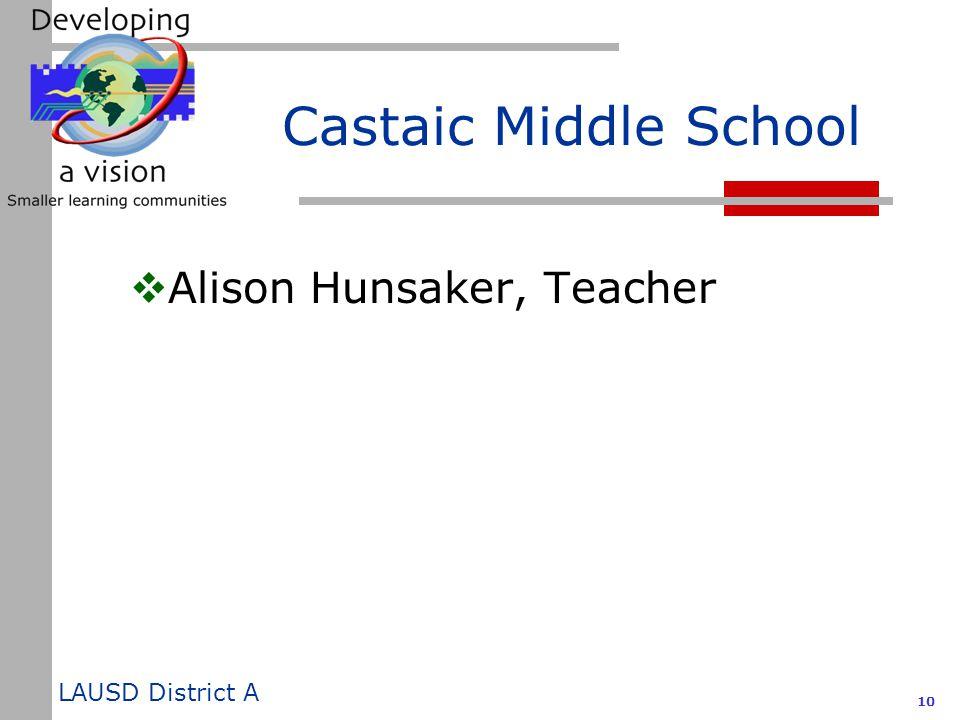 LAUSD District A 10 Castaic Middle School  Alison Hunsaker, Teacher