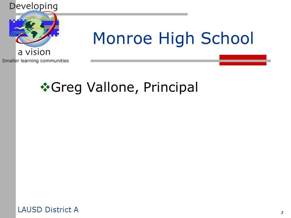 LAUSD District A 2 Monroe High School  Greg Vallone, Principal