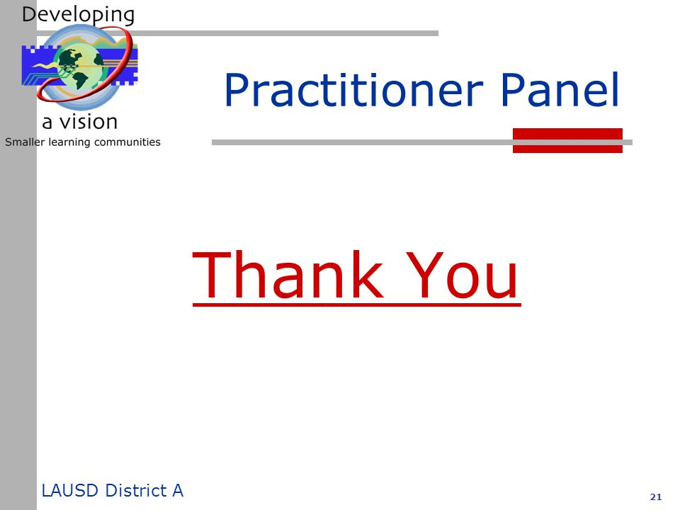 LAUSD District A 21 Practitioner Panel Thank You