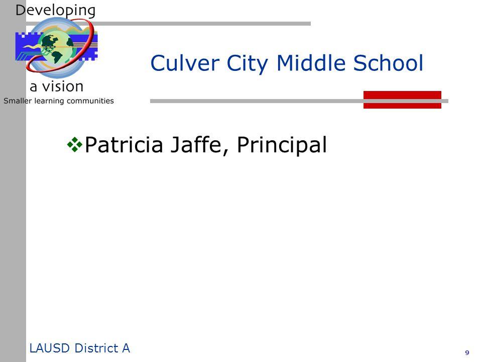 LAUSD District A 9 Culver City Middle School  Patricia Jaffe, Principal