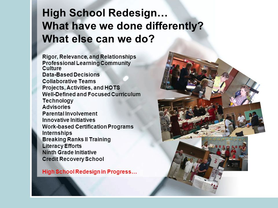 High School Redesign… What have we done differently.