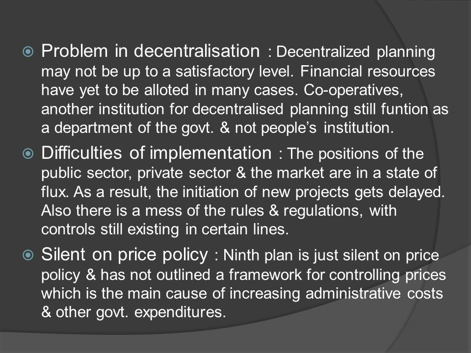 Problem in decentralisation : Decentralized planning may not be up to a satisfactory level.