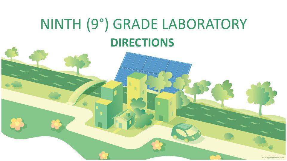 NINTH (9°) GRADE LABORATORY DIRECTIONS