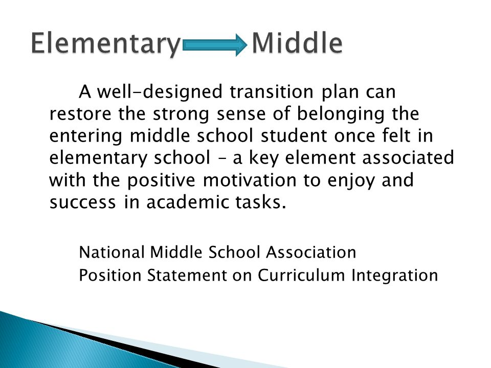 A well-designed transition plan can restore the strong sense of belonging the entering middle school student once felt in elementary school – a key el