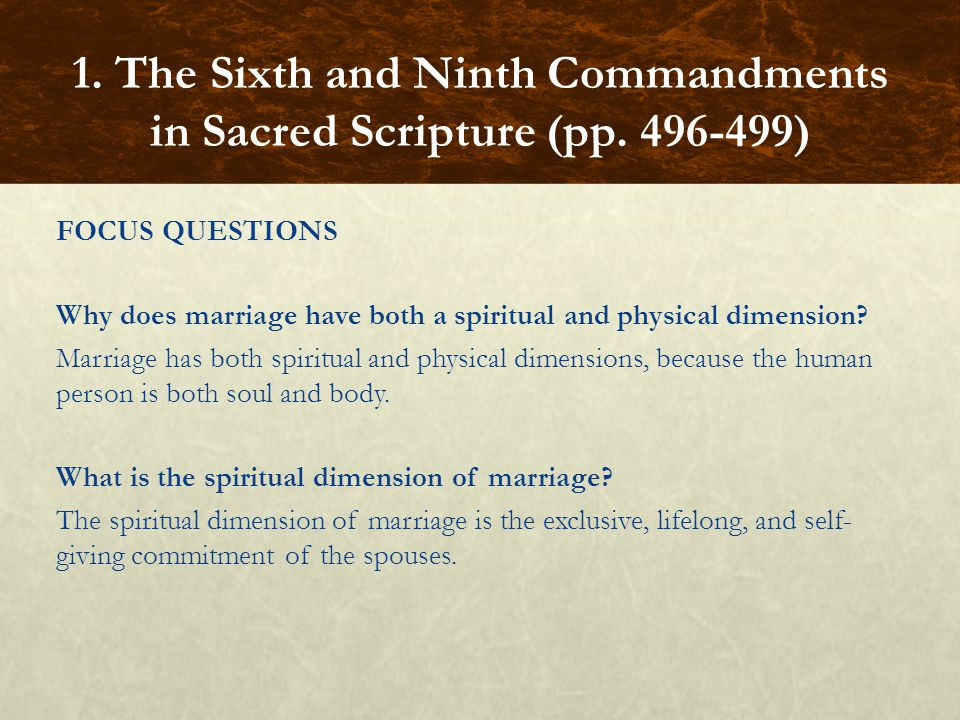 FOCUS QUESTIONS Why does marriage have both a spiritual and physical dimension.