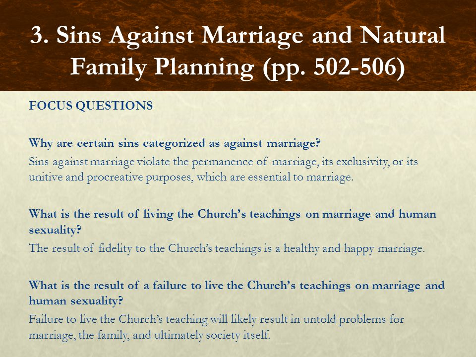 FOCUS QUESTIONS Why are certain sins categorized as against marriage.