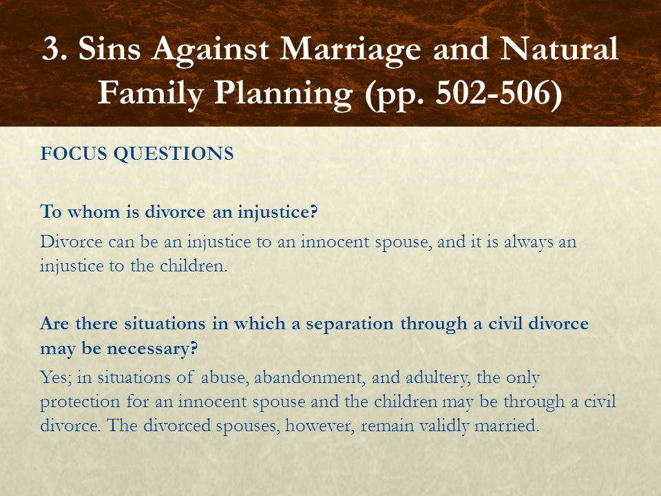 FOCUS QUESTIONS To whom is divorce an injustice.