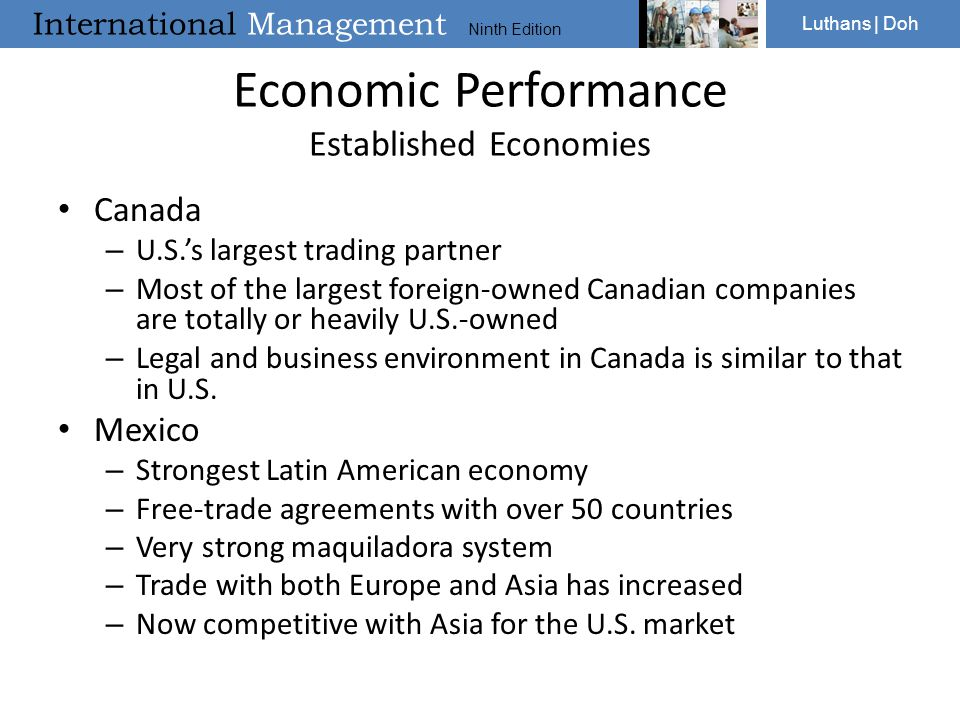 International Management Ninth Edition Luthans | Doh Economic Performance Established Economies Canada – U.S.'s largest trading partner – Most of the