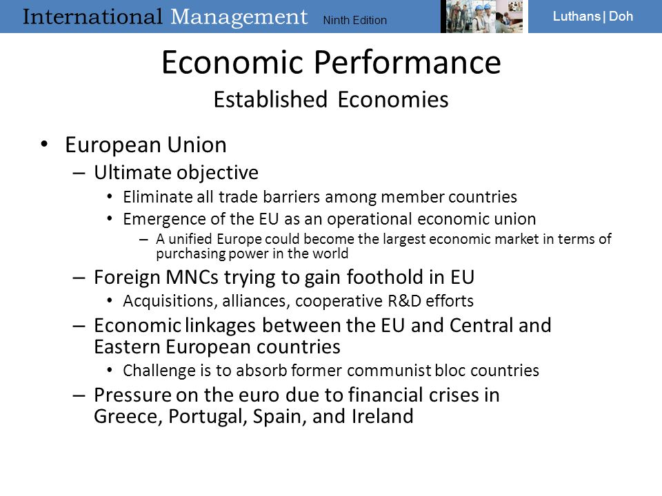 International Management Ninth Edition Luthans | Doh Economic Performance Established Economies European Union – Ultimate objective Eliminate all trad