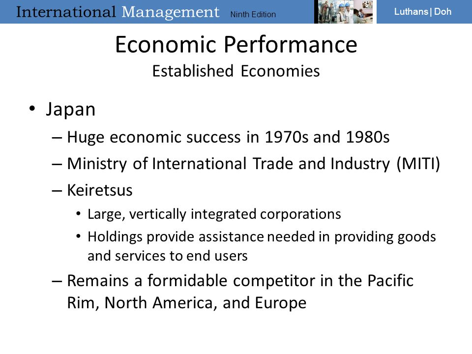 International Management Ninth Edition Luthans | Doh Economic Performance Established Economies Japan – Huge economic success in 1970s and 1980s – Min
