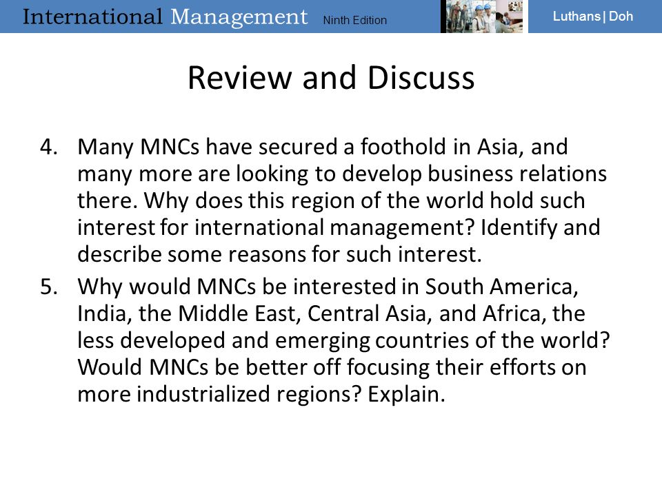 International Management Ninth Edition Luthans | Doh Review and Discuss 4.Many MNCs have secured a foothold in Asia, and many more are looking to deve