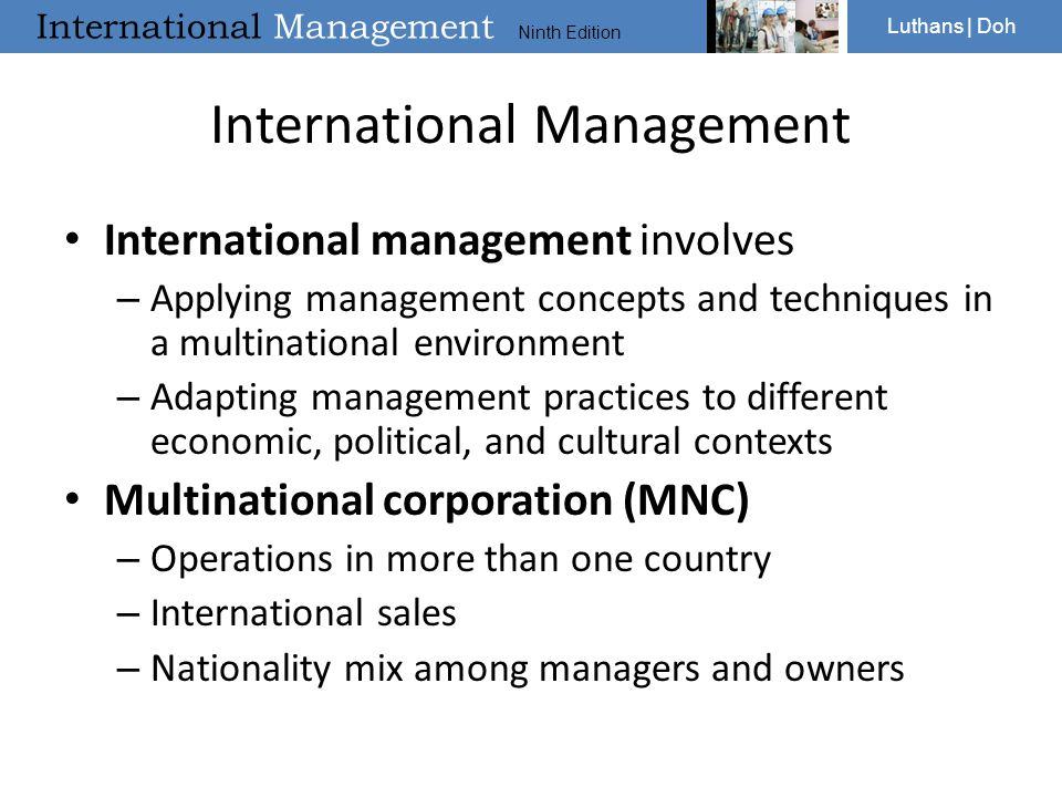 International Management Ninth Edition Luthans | Doh International Management International management involves – Applying management concepts and tec