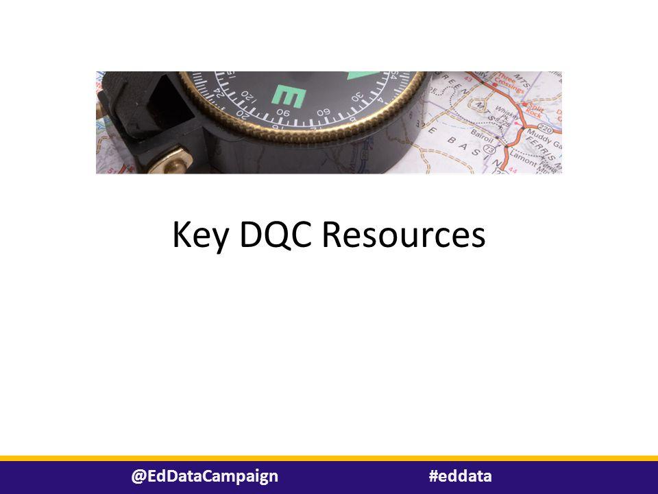 Key DQC Resources #eddata@EdDataCampaign