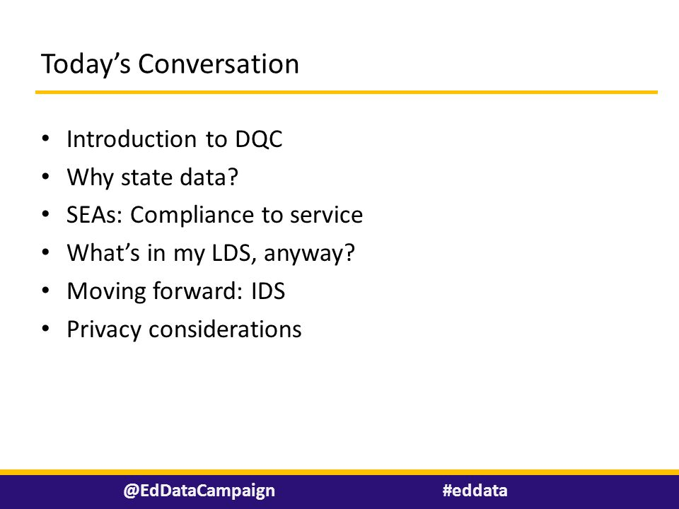 Today's Conversation Introduction to DQC Why state data.