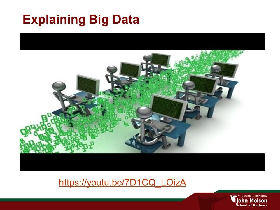 15 Explaining Big Data https://youtu.be/7D1CQ_LOizA