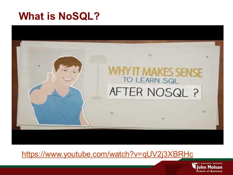 18 What is NoSQL https://www.youtube.com/watch v=qUV2j3XBRHc