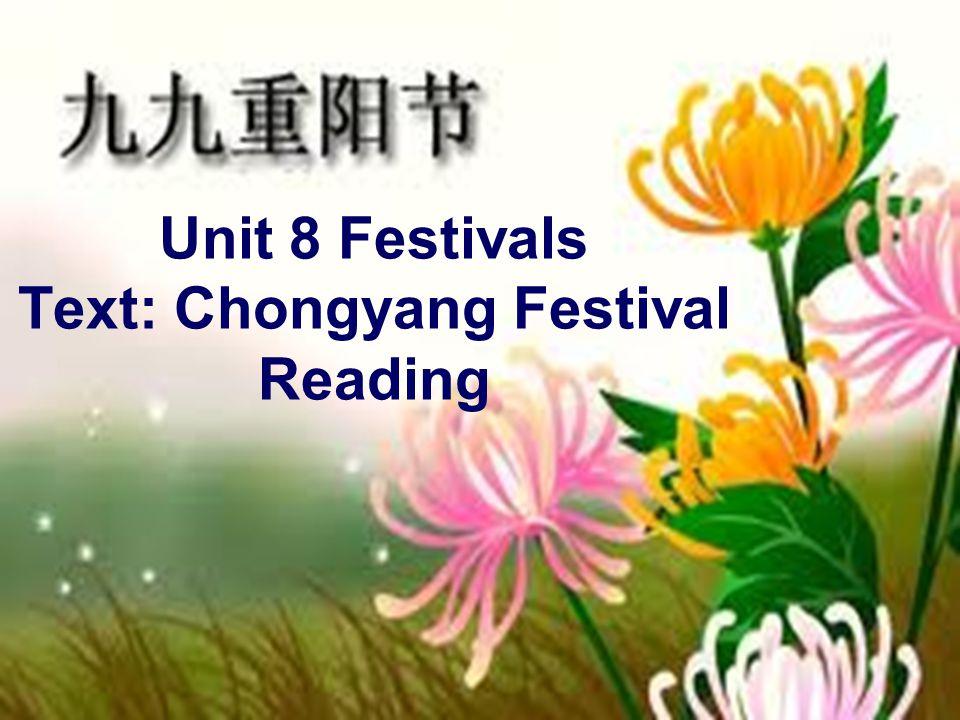 Unit 8 Festivals Text: Chongyang Festival Reading