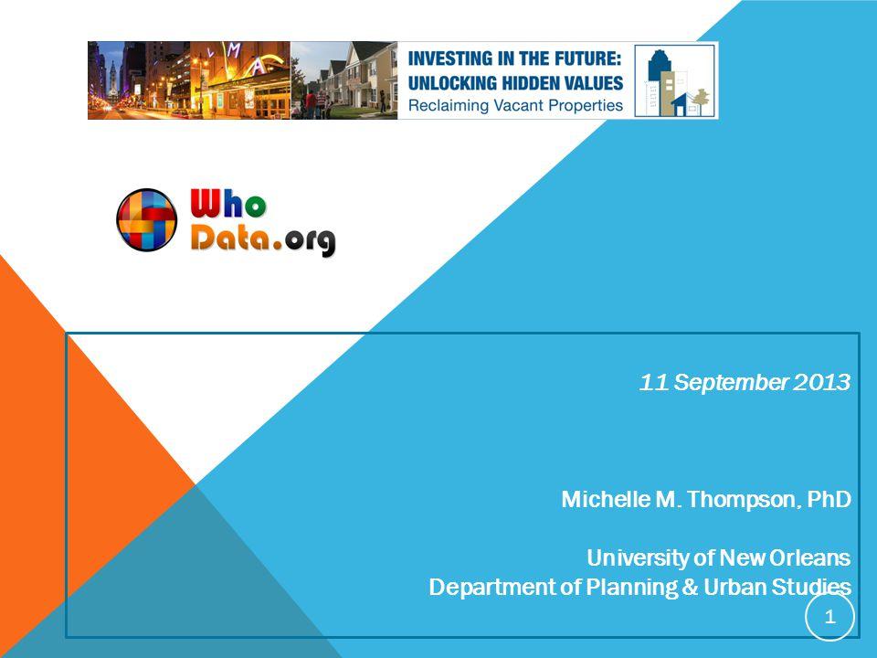 11 September 2013 Michelle M. Thompson, PhD University of New Orleans Department of Planning & Urban Studies 1