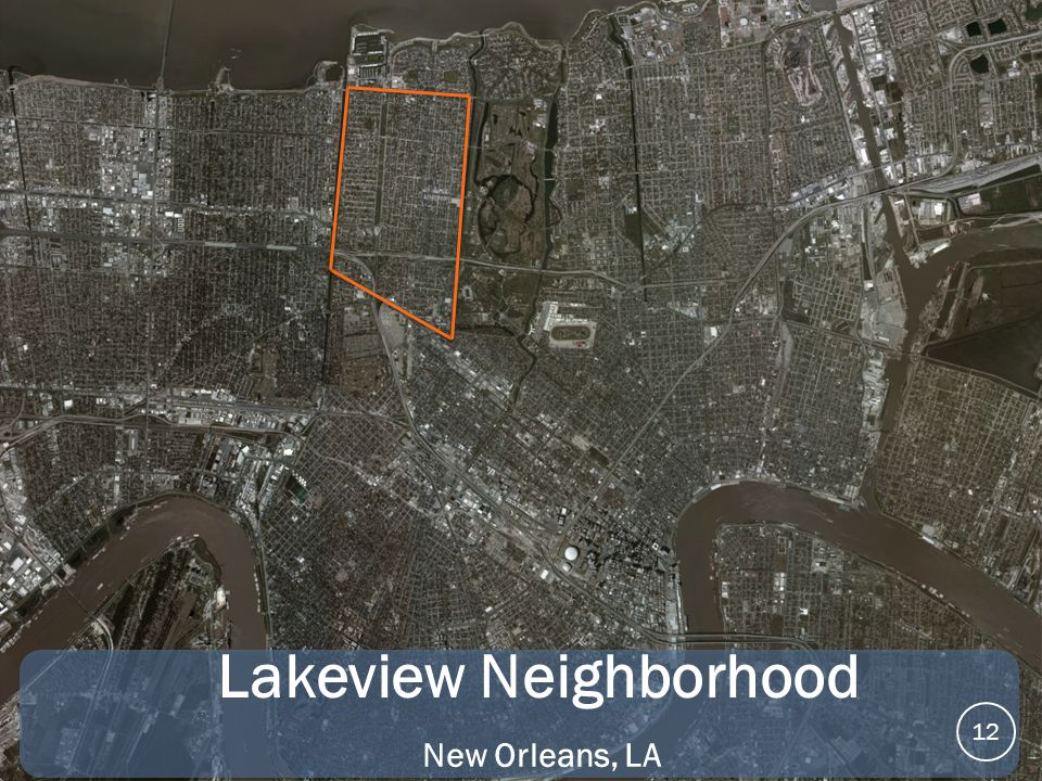 LAKEVIEW Street Study? Model for Street Surveying….. Lakeview Neighborhood New Orleans, LA 12