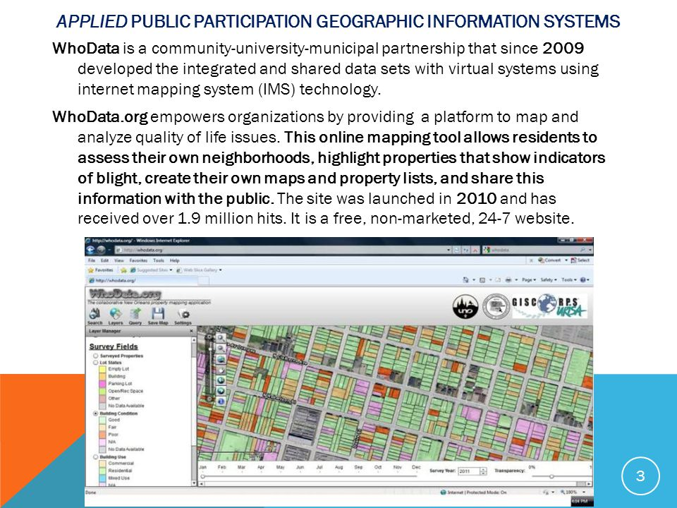 APPLIED PUBLIC PARTICIPATION GEOGRAPHIC INFORMATION SYSTEMS WhoData is a community-university-municipal partnership that since 2009 developed the inte