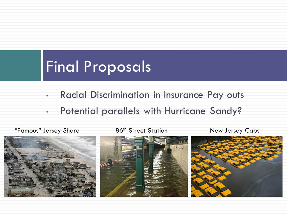 Racial Discrimination in Insurance Pay outs Potential parallels with Hurricane Sandy.