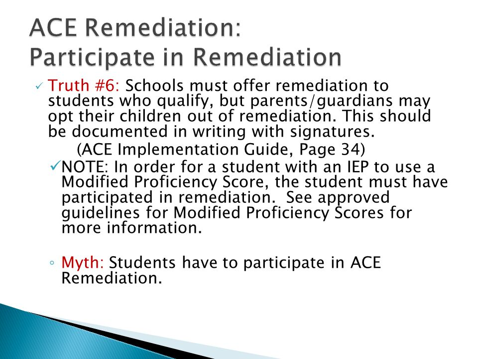 Truth #6: Schools must offer remediation to students who qualify, but parents/guardians may opt their children out of remediation.