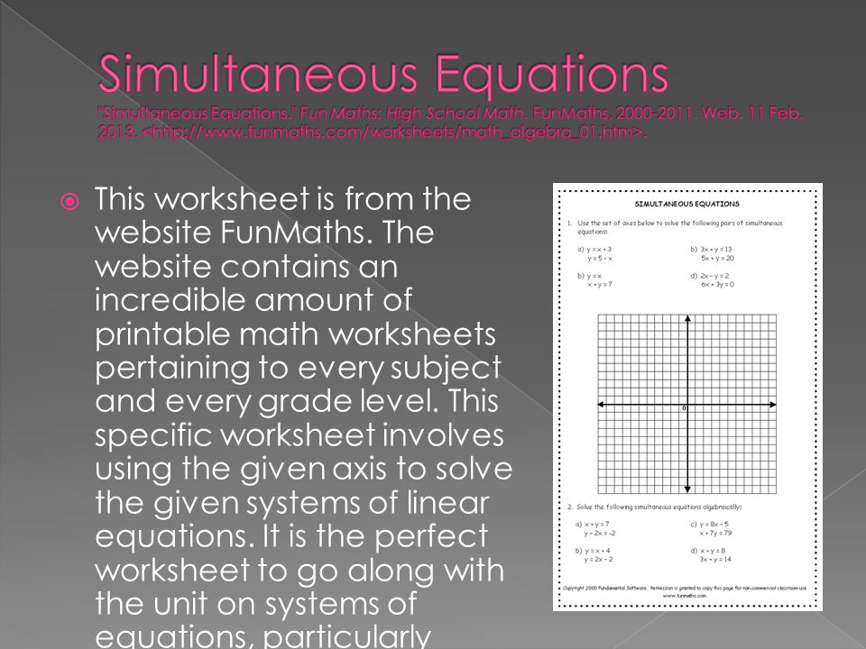  This worksheet is from the website FunMaths. The website contains an incredible amount of printable math worksheets pertaining to every subject and