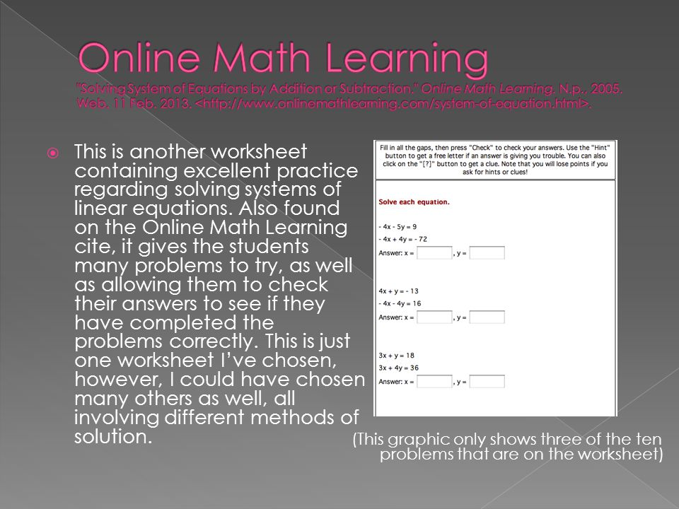  This is another worksheet containing excellent practice regarding solving systems of linear equations. Also found on the Online Math Learning cite,