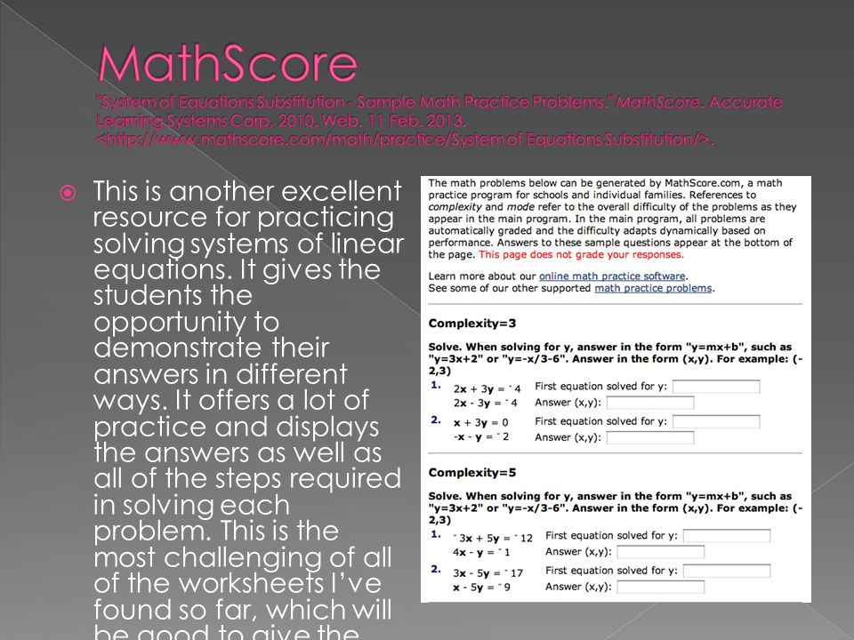  This is another excellent resource for practicing solving systems of linear equations. It gives the students the opportunity to demonstrate their an