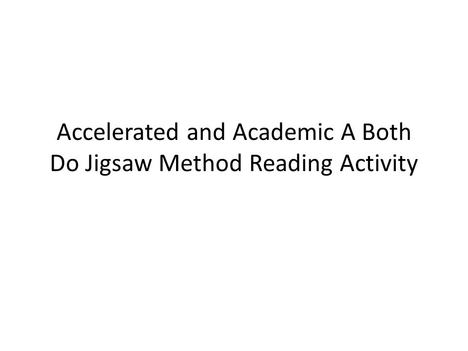 Accelerated and Academic A Both Do Jigsaw Method Reading Activity