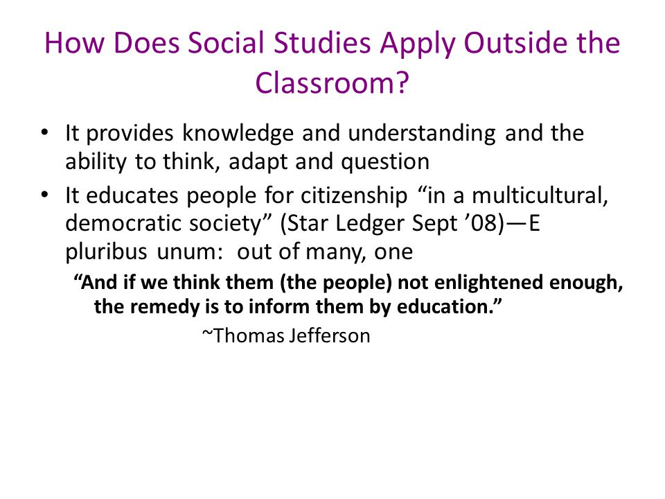 How Does Social Studies Apply Outside the Classroom.