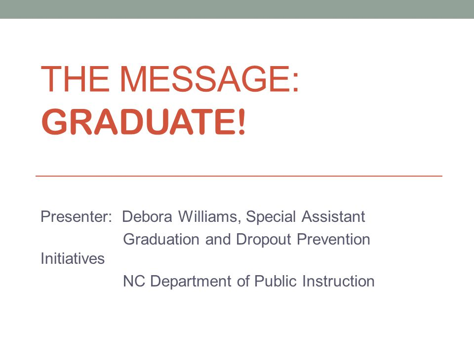 THE MESSAGE: GRADUATE.
