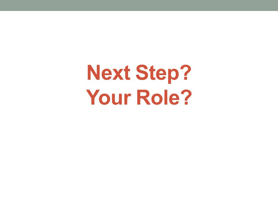 Next Step? Your Role?