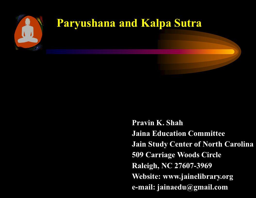 Paryushana and Kalpa Sutra Pravin K.