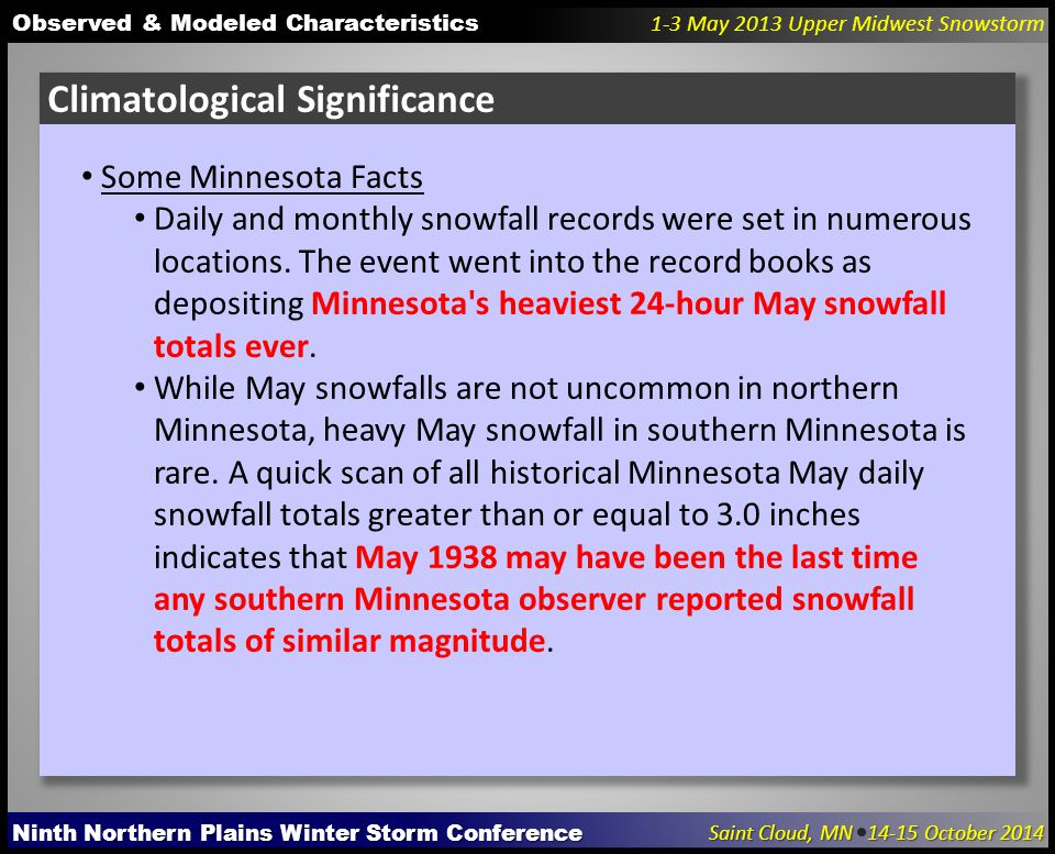 Ninth Northern Plains Winter Storm Conference Saint Cloud, MN 14-15 October 2014 Observed & Modeled Characteristics 1-3 May 2013 Upper Midwest Snowsto