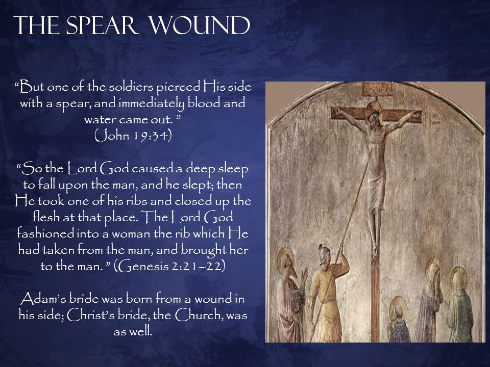 But one of the soldiers pierced His side with a spear, and immediately blood and water came out.